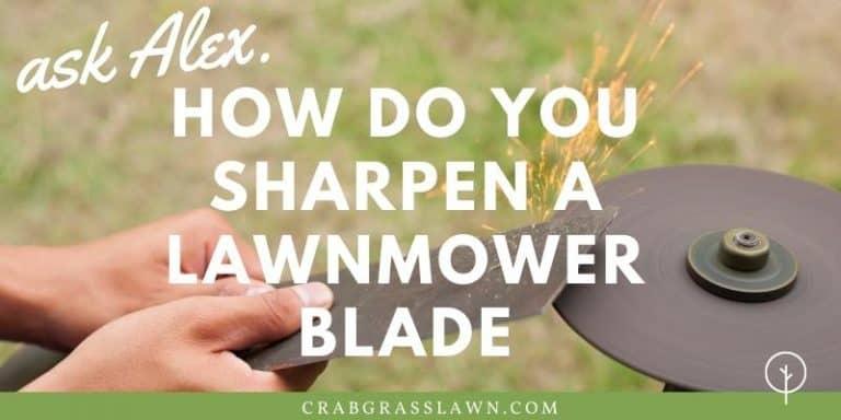 how do you sharpen a lawnmower blade