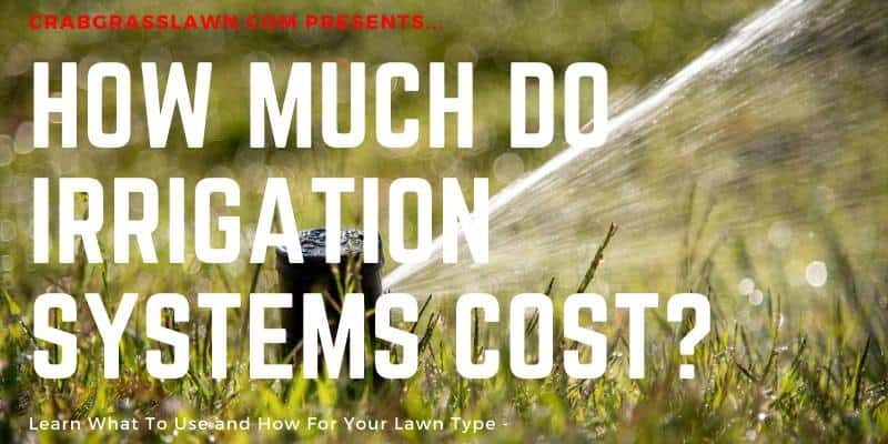how much do irrigation systems cost