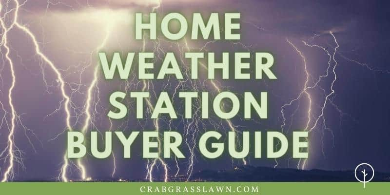 Home Weather Station Buyer Guide